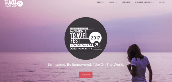 5 Reasons You Need to Come to Women's Travel Fest This Year