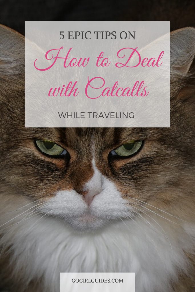 5 tips on how to deal with catcalls while traveling