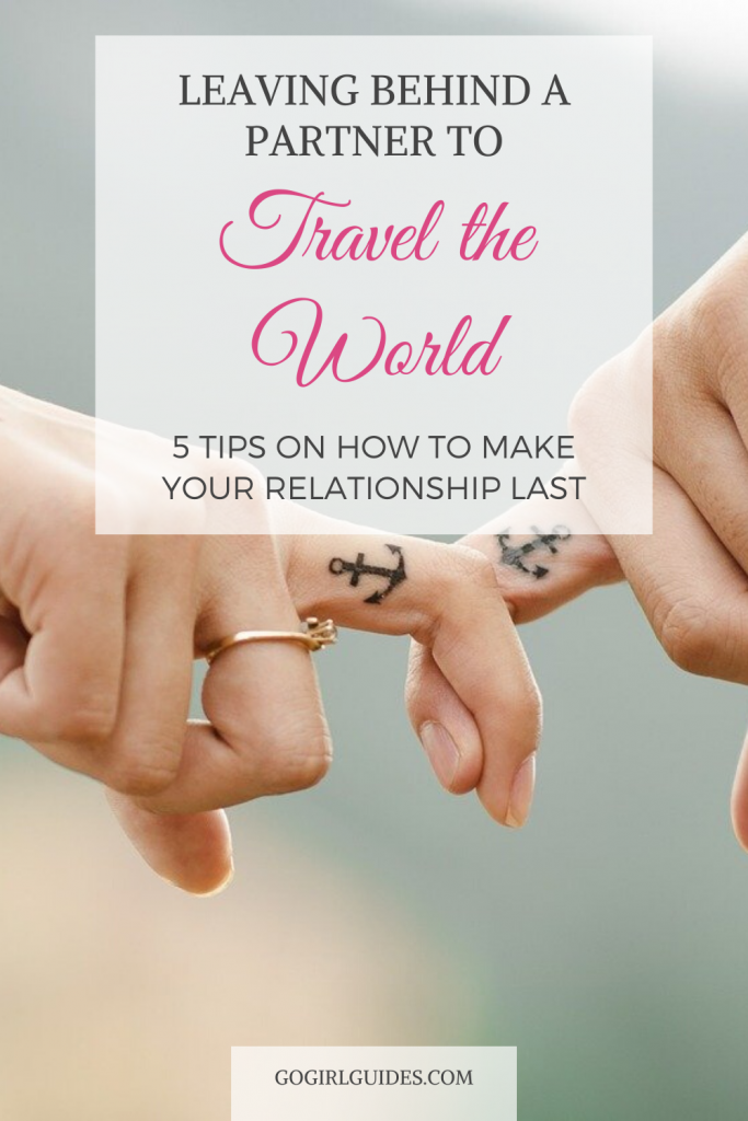 Leaving behind a partner to travel the world: how to make it work